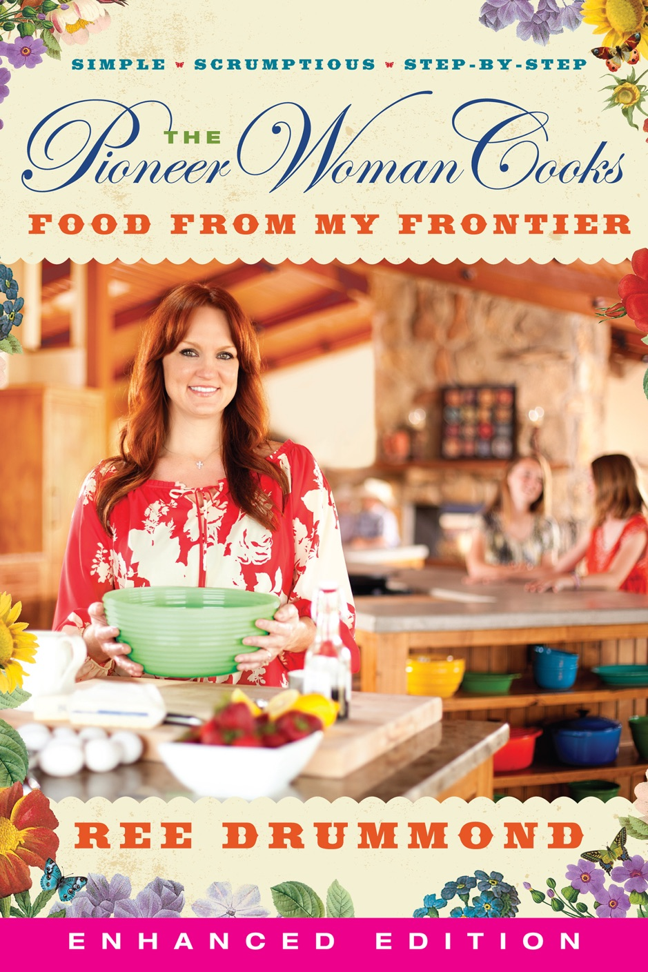 ‎The Pioneer Woman Cooks: Food from My Frontier (Enhanced Edition)