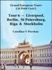 Grand Tours: Tour 6 - Liverpool, Berlin, St Petersburg, Riga & Stockholm