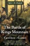 The Battle Of Kings Mountain Eyewitness Accounts