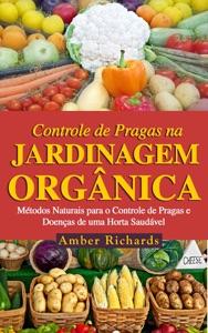 O Controle De Pragas Na Jardinagem Orgânica Book Cover