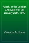 Punch Or The London Charivari Vol 98 January 25th 1890