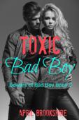 Toxic Bad Boy