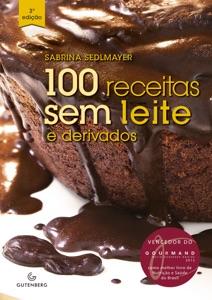 100 receitas sem leite e derivados Book Cover