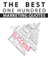 100 One Hundred Marketing Quotes