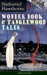 Wonder Book  Tanglewood Tales - Greatest Stories From Greek Mythology For Children Illustrated