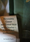 Reversible Corset And Gored Skirt With Overlay Pattern And Instructions