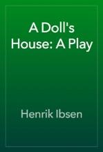 A Doll's House: A Play