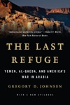 The Last Refuge Yemen Al-Qaeda And Americas War In Arabia
