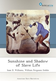 SUNSHINE AND SHADOW OF SLAVE LIFE