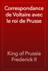 King of Prussia Frederick II - Correspondance de Voltaire avec le roi de Prusse artwork
