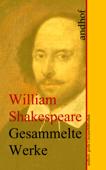 William Shakespeare: Gesammelte Werke