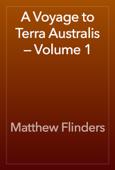 A Voyage to Terra Australis — Volume 1