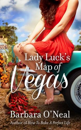 Barbara O'Neal - Lady Luck's Map of Vegas
