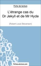 LéTRANGE CAS DU DR JEKYLL ET DE MR HYDE DE ROBERT LOUIS STEVENSON (FICHE DE LECTURE)