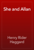 Henry Rider Haggard - She and Allan artwork