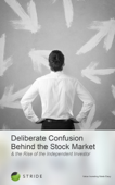 Deliberate Confusion Behind the Stock Market & the Rise of the Independent Investor