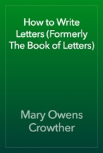 How to Write Letters (Formerly The Book of Letters)