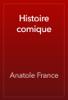 Anatole France - Histoire comique artwork