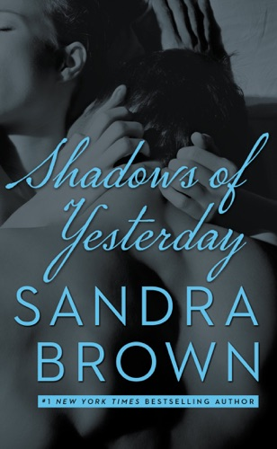 Sandra Brown - Shadows of Yesterday