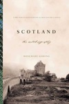 Scotland An Autobiography 2000 Years Of Scottish History By Those Who Saw It Happen