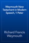 Weymouth New Testament In Modern Speech 1 Peter
