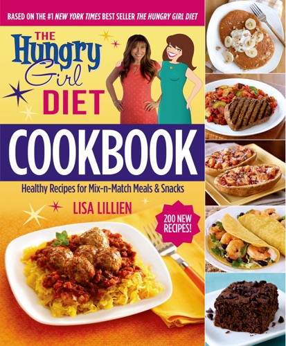 Lisa Lillien - The Hungry Girl Diet Cookbook