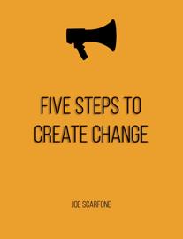 Five Steps to Create Change