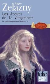 LE CYCLE DES PRINCES DAMBRE (TOME 6) - LES ATOUTS DE LA VENGEANCE