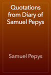 Quotations from Diary of Samuel Pepys