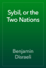 Benjamin Disraeli - Sybil, or the Two Nations artwork