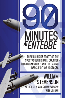 90 Minutes at Entebbe - William Stevenson book