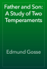 Edmund Gosse - Father and Son: A Study of Two Temperaments обложка
