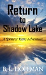 Return To Shadow Lake A Spencer Kane Adventure REVISED Edition