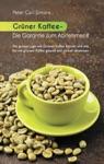 Grner Kaffee - Die Garantie Zum Abnehmen
