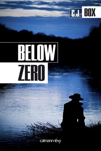 C.J. Box - Below zero