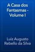A Casa dos Fantasmas - Volume I
