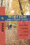 The Wiersbe Bible Study Series Mark