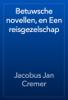 Jacobus Jan Cremer - Betuwsche novellen, en Een reisgezelschap artwork