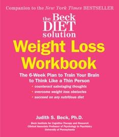 The Beck Diet Solution Weight Loss Workbook