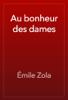 Émile Zola - Au bonheur des dames artwork