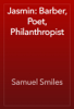 Samuel Smiles - Jasmin: Barber, Poet, Philanthropist artwork