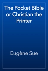The Pocket Bible or Christian the Printer