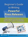Beginners Guide To Writing Powerful Press Releases