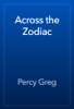 Percy Greg - Across the Zodiac artwork