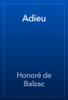 Honoré de Balzac - Adieu artwork