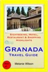Granada Spain Travel Guide - Sightseeing Hotel Restaurant  Shopping Highlights Illustrated