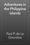 Adventures in the Philippine Islands