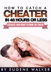 How To Catch A Cheater In 48 Hours Or Less