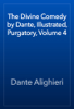 Dante Alighieri - The Divine Comedy by Dante, Illustrated, Purgatory, Volume 4 обложка