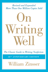 On Writing Well, 30th Anniversary Edition Summary